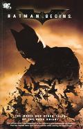 Batman Begins The Movie And Other Tales Of The Dark Knight