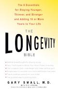 Longevity Bible 8 Essentials Strategies for Keeping Your Mind Sharp and Your Body Young