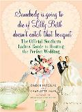 Somebody Is Going to Die If Lilly Beth Doesn't Catch That Bouquet The Official Southern Ladi...