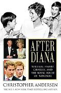 After Diana William, Harry, Charles, and the Royal House Windsor