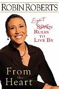 From the Heart: Eight Rules to Live By