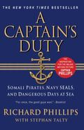Captain's Duty : Somali Pirates, Navy SEALs, and Dangerous Days at Sea