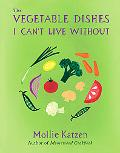 Vegetable Dishes I Can't Live Without