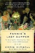 Fannie's Last Supper: Two Years, Twelve Courses, and Creating One Amazing Meal from Fannie F...