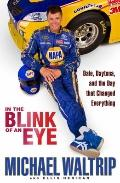 In the Blink of an Eye : Dale, Daytona, and the Day That Changed Everything