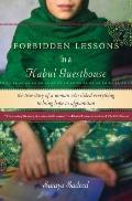 Forbidden Lessons in a Kabul Guesthouse: The True Story of a Woman Who Risked Everything to ...