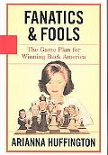 Fanatics & Fools THE Game Plan for Winning Back America