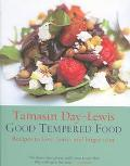 Good Tempered Food Recipes to Love, Leave, and Linger Over