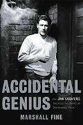 Accidental Genius How John Cassavetes Invented American Independent Film