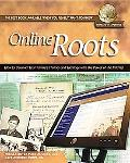 Online Roots How to Discover Your Familys History and Heritage With the Power of the Internet