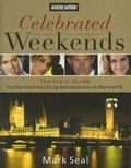 Celebrated Weekends The Stars Guide to 100 of the Most Exciting Cities in the World