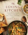 Loving Kitchen : Downright Delicious Southern Recipes to Share with Family, Friends, and Nei...