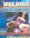 Welding:Principles & Applications (study Guide And Lab Manual)
