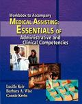 Workbook for Keir/Wise/Krebs' Medical Assisting: Essentials of Administrative and Clinical C...