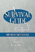 Survival Guide for Paralegals Tips from the Trenches