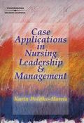 Case Applications in Nursing Leadership & Management