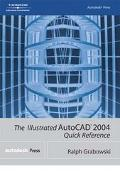 Illustrated Autocad 2004 Quick Reference