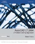 Autocad Lt 2004 A Problem-Solving Approach