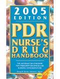 PDR Nurse's Drug Handbook 2005