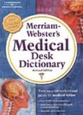 Merriam-Webster's Medical Desk Dictionary