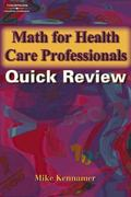 Math For Health Care Professionals Quick Review