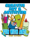 Creative Art & Activities Fun With Art!