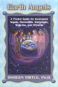 Earth Angels A Pocket Guide for Incarnated Angels, Elementals, Starpeople, Walk-Ins, and Wiz...