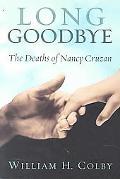 Long Goodbye The Deaths of Nancy Cruzan