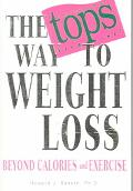 Tops Way to Weight Loss Beyond Calories and Exercise