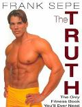 Truth The Only Fitness Book You'll Ever Need