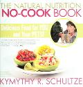 Natural Nutrition No-cook Book Delicious Food For You...And Your Pets