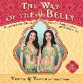 Way of the Belly 8 Essential Secrets of Beauty, Sensuality, Health, Happiness, And Outrageou...