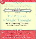 Power of a Single Thought How to Initiate Major Life Changes from the Quiet of Your Mind