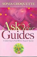 Ask Your Guides Connecting to Your Divine Support System