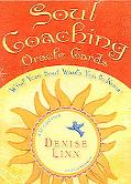 Soul Coaching Oracle Cards What Your Soul Wants You to Know