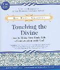 Touching the Divine How to Make Your Daily Life a Conversation With God
