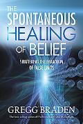 Spontaneous Healing of Belief Shattering the Paradigm of False Limits