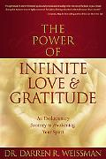 Power of Infinite Love & Gratitude An Evolutionary Journey to Awakening Your Spirit