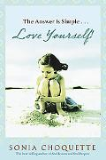 Answer Is Simple...: Love Yourself, Live Your Spirit!