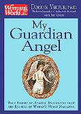My Guardian Angel True Stories of Angelic Encounters from Woman's World Magazine