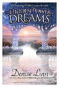 The Hidden Power of Dreams: The Mysterious World of Dreams Revealed