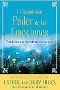 El Asombroso Poder de las Emociones: Permita que sus sentimientos sean su guia (Spanish Edit...