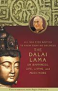 All You Ever Wanted to Know From His Holiness the Dalai Lama on Happiness Life Living and Mu...