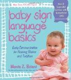 Baby Sign Language Basics: Early Communication for Hearing Babies and Toddlers, New & Expand...