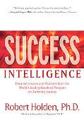 Success Intelligence: Essential Lessons and Practices from the World's Leading Coaching Prog...