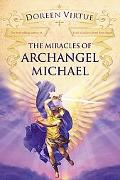 The Miracles of Archangel Michael: A Guide to the Angel of Courage, Protection, and Peace