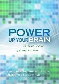 Power up Your Brain : The Neuroscience of Enlightenment