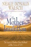 Mother of Invention : The Legacy of Barbara Marx Hubbard and the Future of You