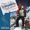 Boy Who Conquered Everest : The Jordan Romero Story
