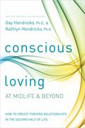 Conscious Loving : At Midlife and Beyond